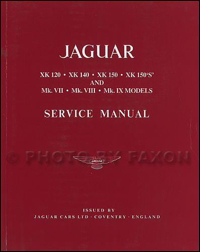 1949-1961 Jaguar Repair Shop Manual Reprint XK120 XK140 XK150 Mark VII VIII IX