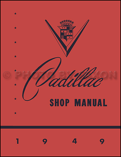 1949 Cadillac Shop Manual Reprint for all models