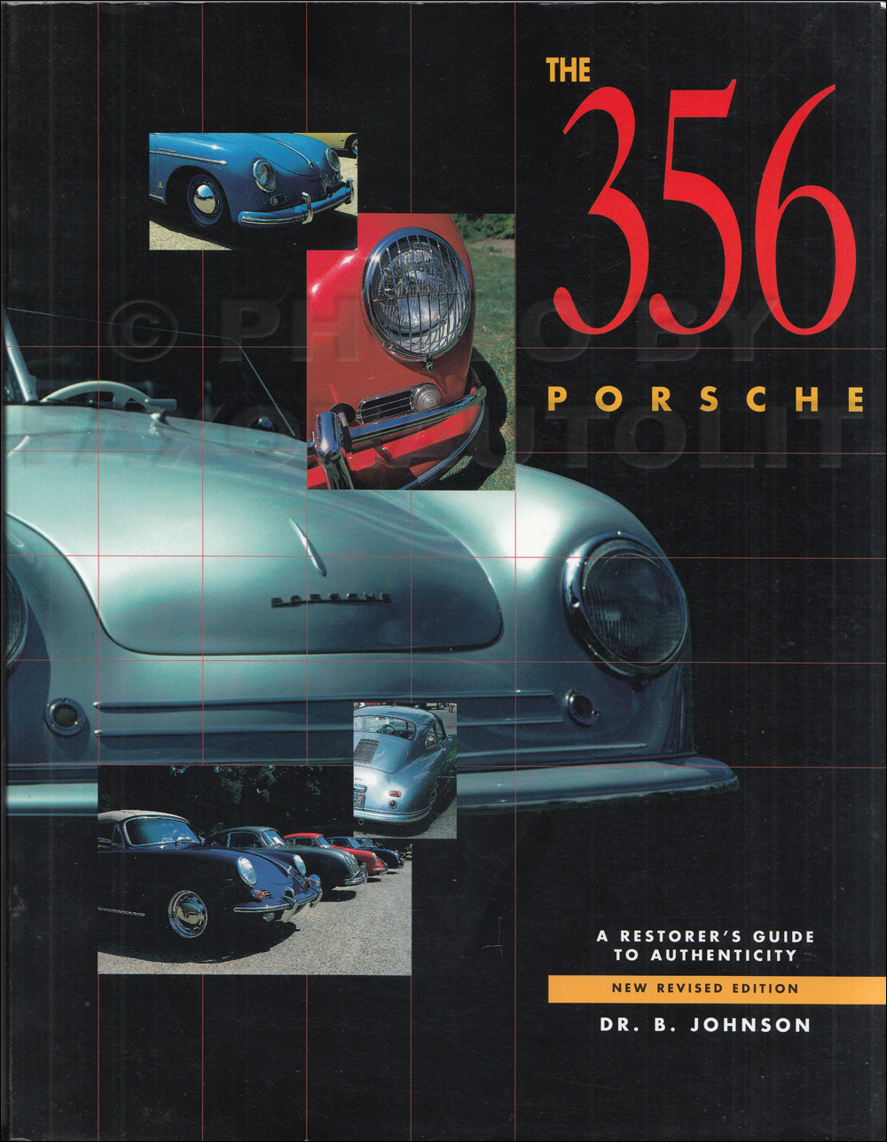 1950-1965 The 356 Porsche: A Restorer's Guide to Authenticity