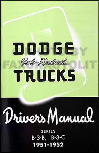 1951-1952 Dodge B-3 Pickup & Panel ½ & ¾ ton Truck Owner's Manual Reprint