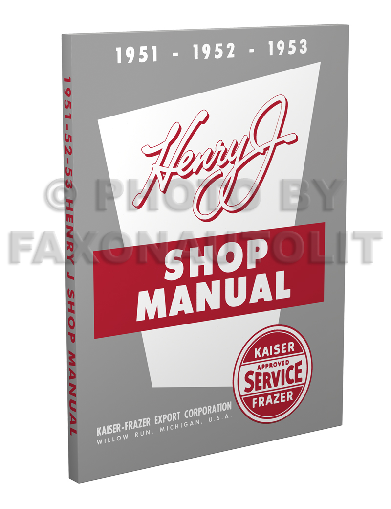 1951-1953 Henry J Shop Manual Reprint
