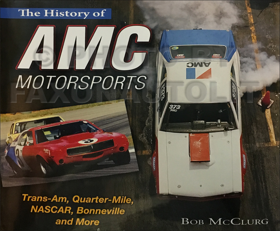1951-1977 The History of AMC Motorsports: Trans-Am, Quarter-Mile, NASCAR, Bonneville and More