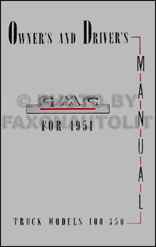 1951 GMC 100-350 Pickup Truck Reprint Owner's Manual 51
