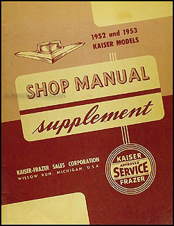 1952-1953 Kaiser-Frazer Shop Manual Original Supplement