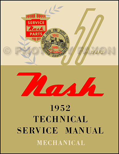 1952 Nash Shop Manual Reprint -- Statesman, Ambassador, Rambler