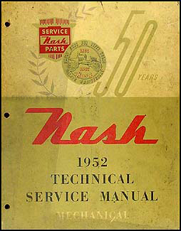 1952 Nash Shop Manual Original -- Statesman, Ambassador, Rambler
