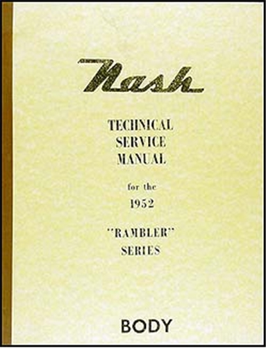 1952 Nash Ambassador & Statesman Body Manual Reprint