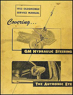 1952 Oldsmobile Hydraulic Steering and Autronic Eye Repair Shop Manual Supp.