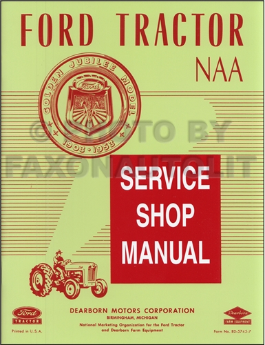 1953 1955 Ford Naa Golden Jubilee Tractor Repair Shop Manual Reprint