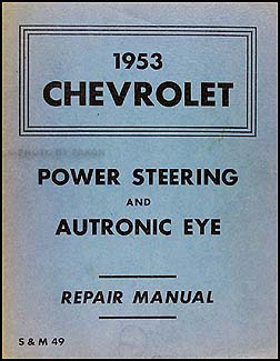 1953 Chevy Power Steering & Autronic Eye Repair Manual Original