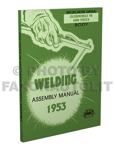 1953 Oldsmobile 98 and Fiesta Fisher Body Welding Assembly Manual Reprint
