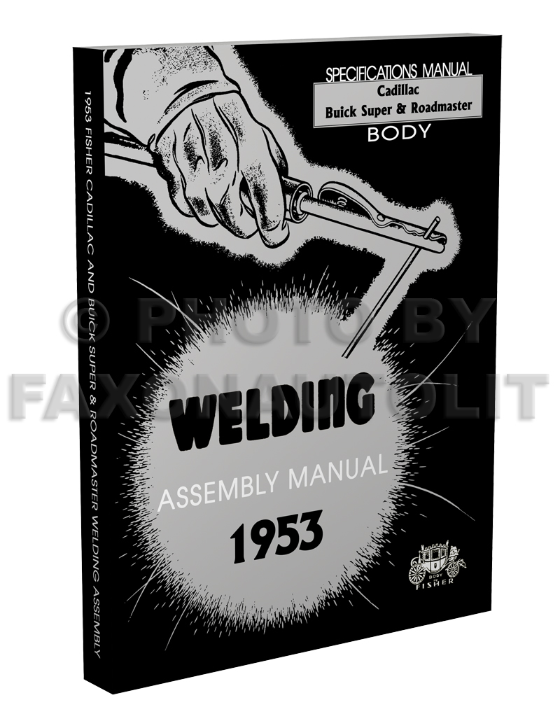 1953 Fisher Body Welding Assembly Manual - Cadillac/Buick Super Roadmaster