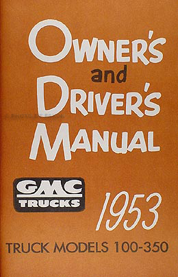 1953 GMC 100-350 Pickup Truck Owner's Manual Reprint