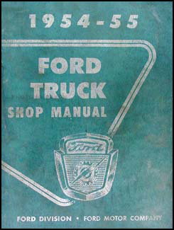 1954-1955 Ford Pickup & Truck Shop Manual Original