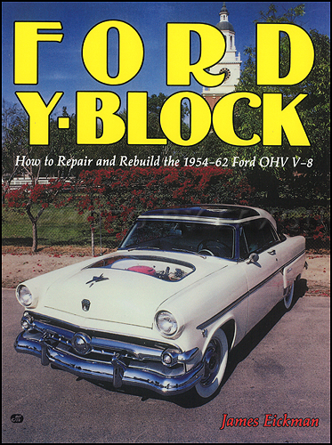 Ford Y-Block: How to Repair and Rebuild the 1954-1962 Ford OHV V-8