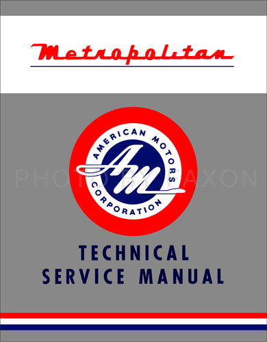 1954-1962 Metropolitan Repair Shop Manual Reprint on