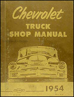 1954 Chevrolet Pickup & Truck Shop Manual Original