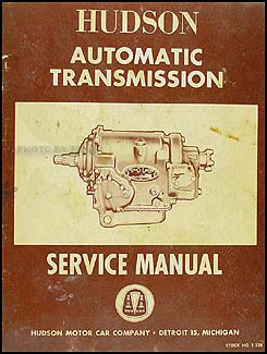 1954 Hudson Automatic Transmission Shop Manual Original (Ultramatic)