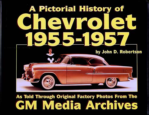 A Pictorial History of Chevrolet 1955-1957