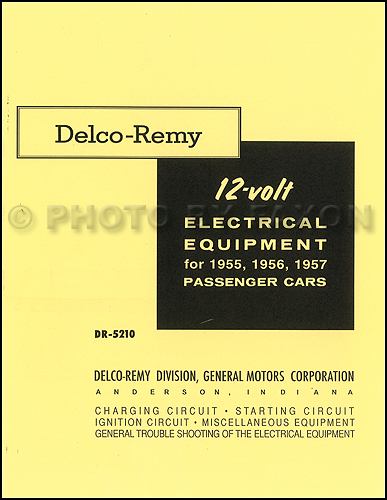 1955-1957 Delco-Remy 12-Volt Car Electrical Equipment Manual Reprint