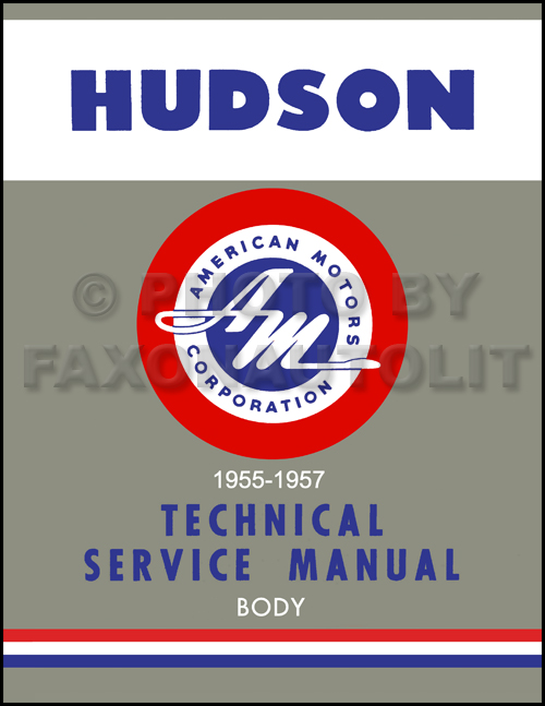 1955-1957 Hudson & 1955 Rambler Reprint Body Manual