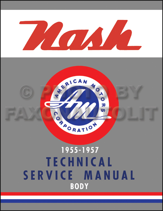 1955-1957 Nash Ambassador & Statesman Body Manual Reprint