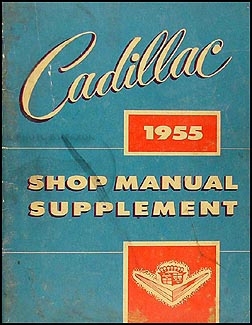 1955 Cadillac Shop Manual OriginalSupplement for all models 55