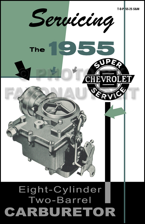 1955 Chevrolet Two-Barrel Carburetor Service Manual 8 Cylinder Reprint Rochester 2GC