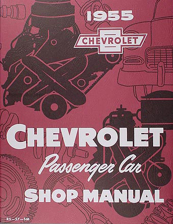 1955 Chevrolet Car Shop Manual Reprint--All Models