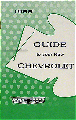 1955 Chevrolet Car Reprint Owner's Manual 55 Chevy