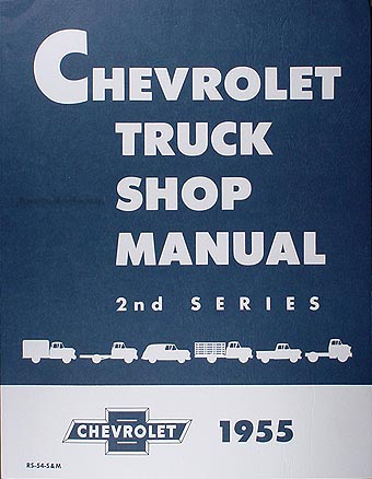 1955 Chevrolet Pickup & Truck Shop Manual Reprint for 2nd Series
