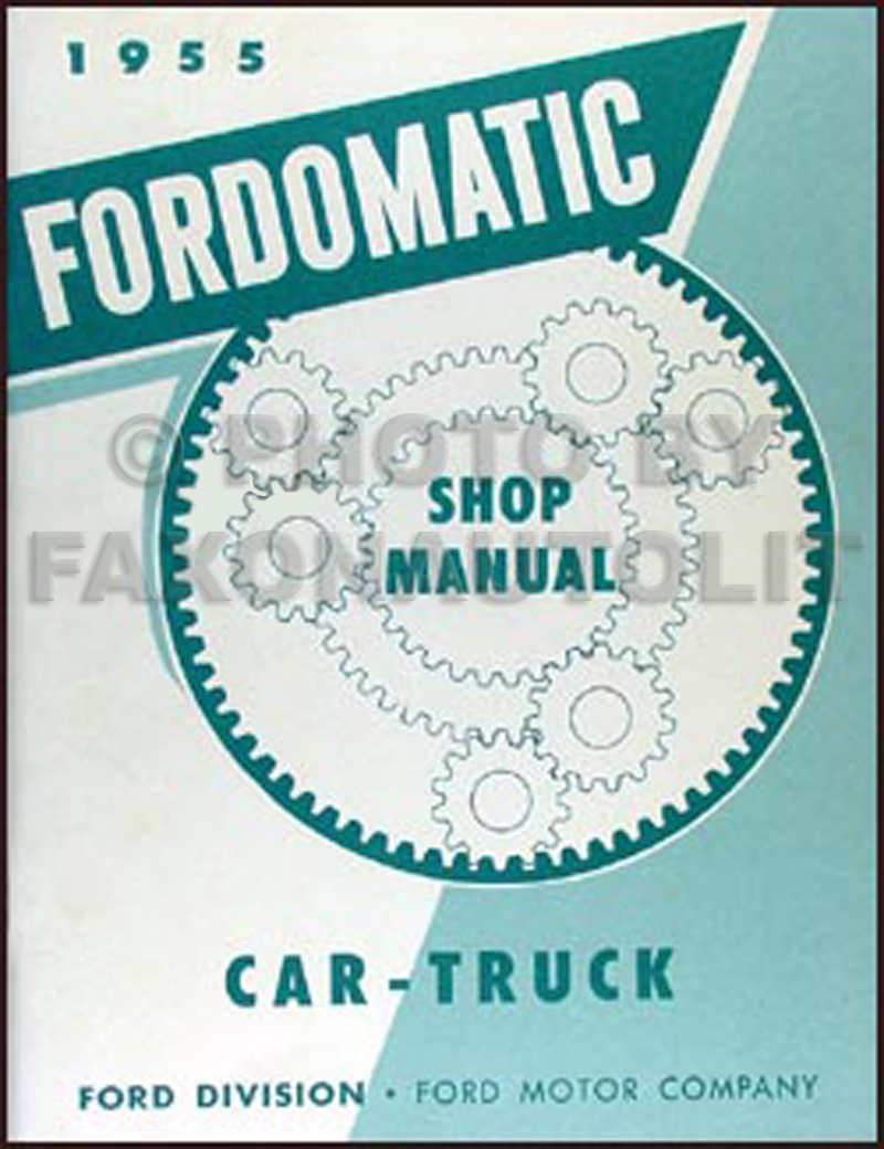 1955 Fordomatic Transmission Repair Manual Reprint