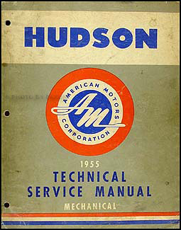 1955 Hudson Shop Manual Original - Hornet, Wasp, Rambler