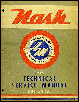 1955 Nash Shop Manual Original Ambassador, Statesman, Rambler