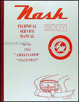 1955 Nash Body Manual Reprint Ambassador Statesman