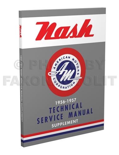 1956-1957 Nash Ambassador & Statesman Shop Manual Reprint Supplement