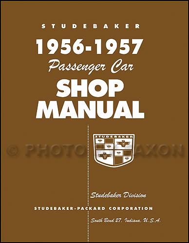 1956-1957 Studebaker Repair Shop Manual Reprint