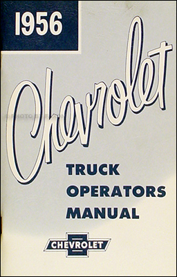 1956 Chevrolet Pickup & Truck Reprint Owner's Manual
