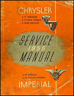 1956 Chrysler Repair Shop Manual Original 300B Imperial Newport Windsor New Yorker