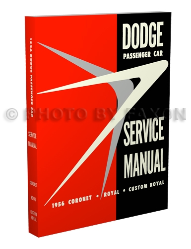 1956 Dodge Car Shop Manual Reprint 56