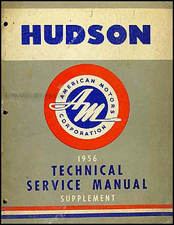 1956 Hudson Shop Manual Original Supplement