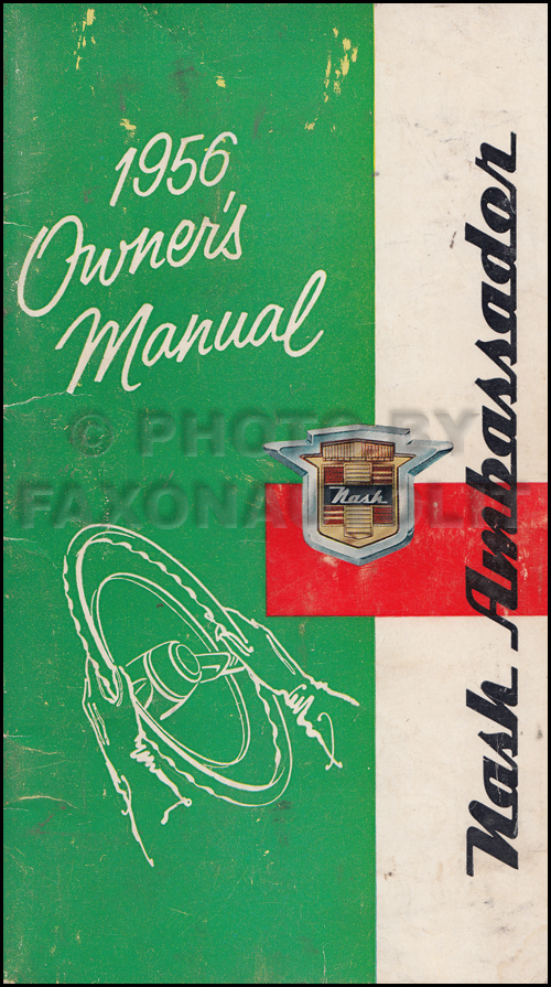 1956 Nash Ambassador Owner's Manual Original 252.6 6 cyl or 352 V8