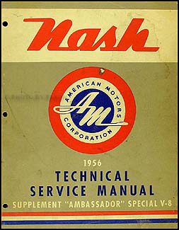 1956 Nash Ambassador Special V-8 Engine Repair Shop Manual Original