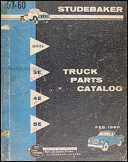 1957-1960 Studebaker Pickup & Truck Parts Book Original 3E-4E-5E