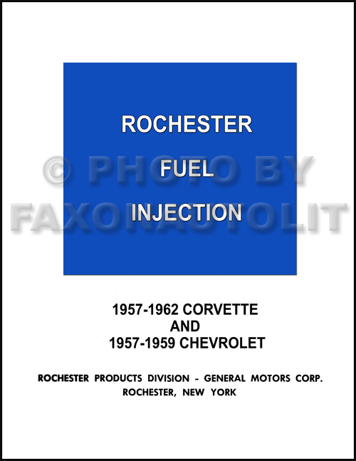 1957-1962 Chevrolet & Corvette Rochester Fuel Injection Repair Shop Manual Reprint