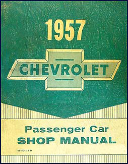 1957 Chevrolet Car Shop Manual Original