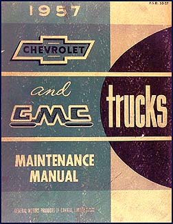 1957 Chevy Truck  & GMC CANADIAN Shop Manual Original