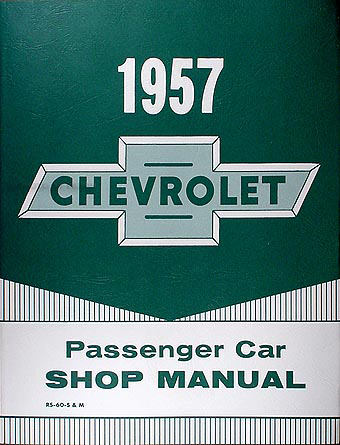 1957 Chevrolet Car Shop Manual Reprint