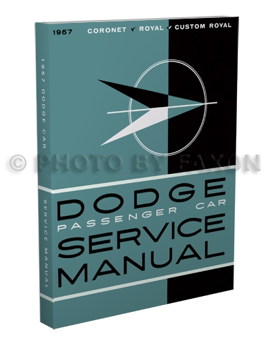 1957 Dodge Car Shop Manual Reprint 57 service/repair