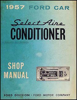 "1957 Ford Car ""SelectAire"" Air Conditioning Repair Manual Original"